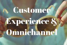 Customer Experience & Omnichannel